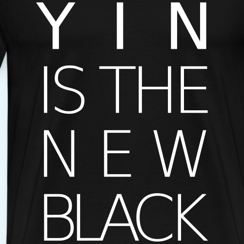 YIN IS THE NEW BLACK - Männer Premium T-Shirt