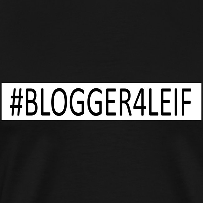 #Blogger4leif