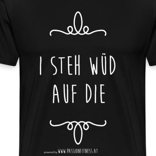 I_STEH_W--D_AUF_DIE - Männer Premium T-Shirt