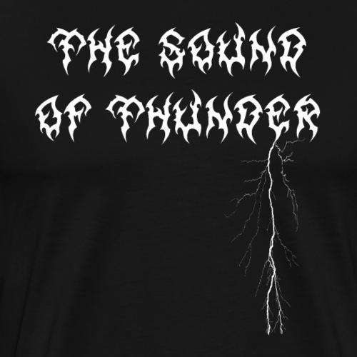 The Sound of Thunder - Männer Premium T-Shirt