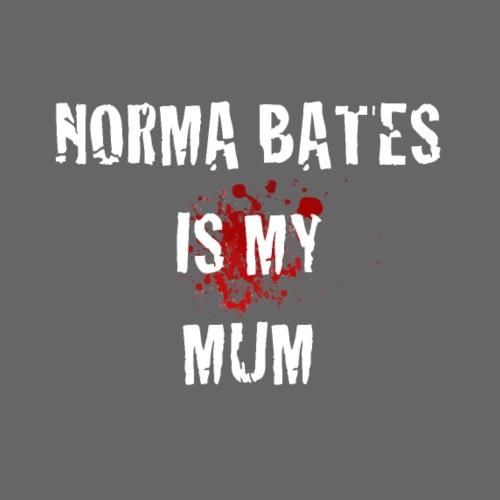 Norma Bates is my mum