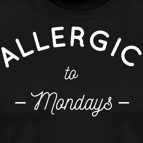 Allergic to mondays - T-shirt Premium Homme