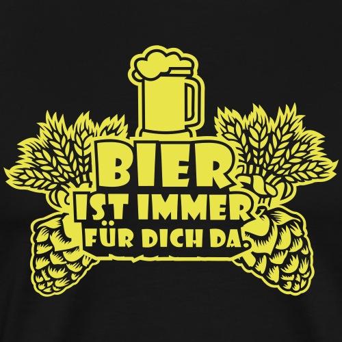 Bier ist immer für dich da - Männer Premium T-Shirt