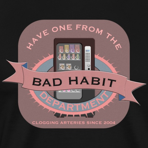 Bad Habbit - Men's Premium T-Shirt
