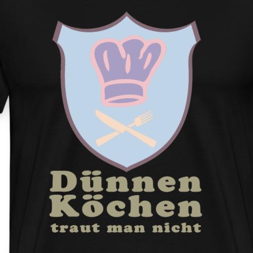Dünnen Köchen traut man - Männer Premium T-Shirt