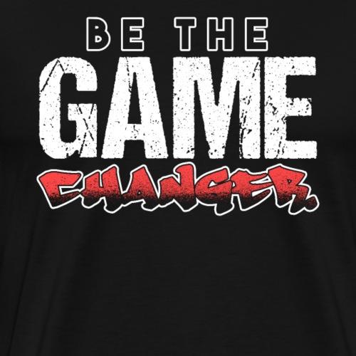 BE THE GAME CHANGER - Männer Premium T-Shirt