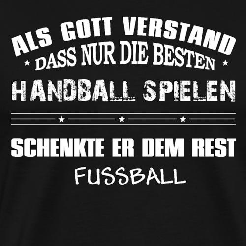 Nur die Besten spielen Handball... - Männer Premium T-Shirt