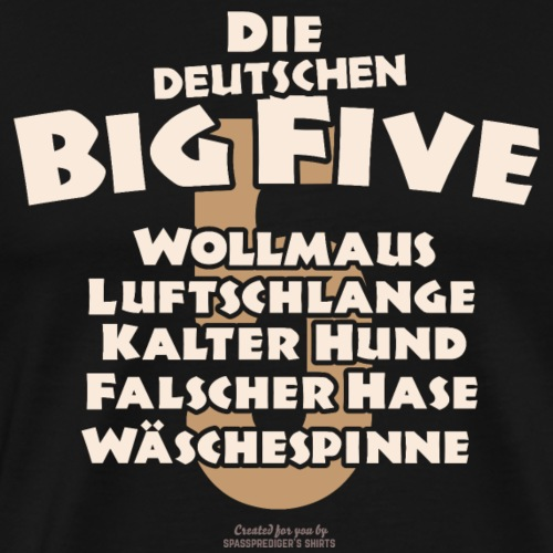 Sprüche T Shirt Die deutschen Big Five für Geeks - Männer Premium T-Shirt