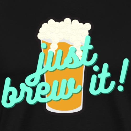Just Brew it! - Männer Premium T-Shirt