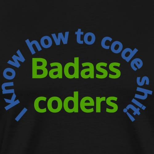 I Know how to code shit! - Men's Premium T-Shirt