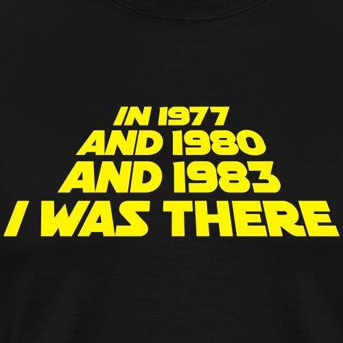 Ik was erbij in 1977 1980 1983 Sci Fi Film trilogie - Mannen Premium T-shirt