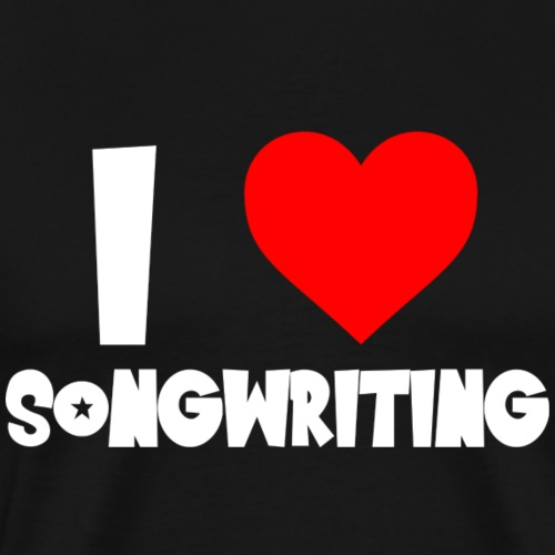 I love songwriting - Men's Premium T-Shirt