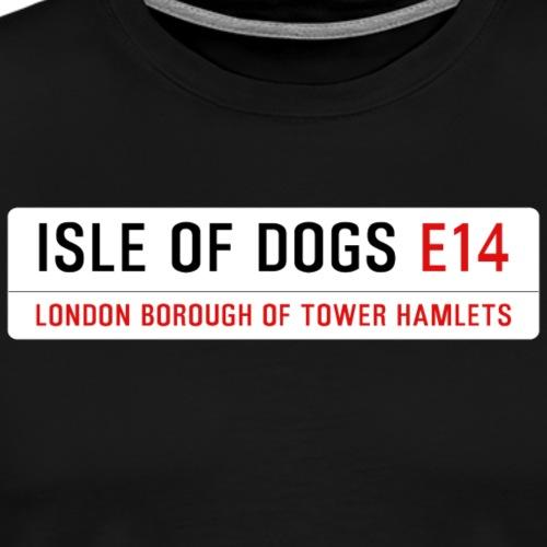 Isle of Dogs Street Sign - Men's Premium T-Shirt
