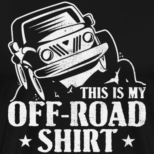This is my Off Road Shirt driving dirt mud bugg - Männer Premium T-Shirt
