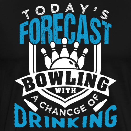 Forecast Bowling With A Chance Of Drinking - Männer Premium T-Shirt