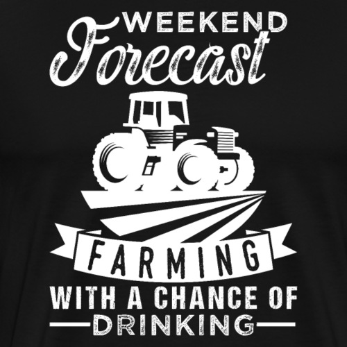 Weekend Forecast Farming - Männer Premium T-Shirt
