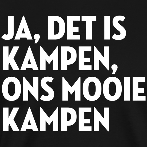 Ja, det is Kampen - Mannen Premium T-shirt