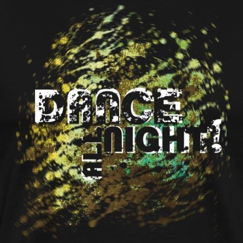 dance all night   Tanzshirts - Männer Premium T-Shirt