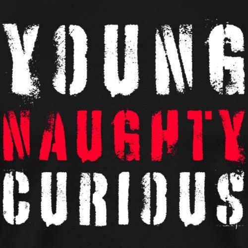 Jung, versaut und neugierig (Anmache Spaß Humor) - Männer Premium T-Shirt