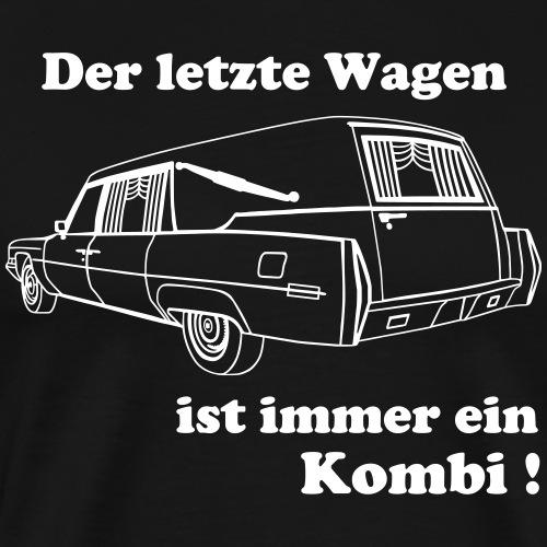 Der letzte Wagen ist immer ein Kombi - Männer Premium T-Shirt
