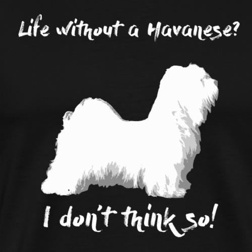 Life without a Havanese - Miesten premium t-paita
