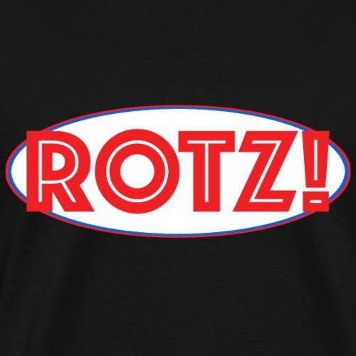 Rotz! - Männer Premium T-Shirt