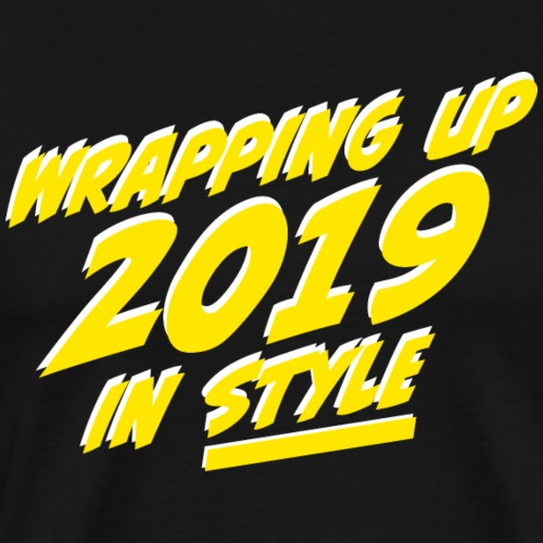 End 2019 in Style - Männer Premium T-Shirt