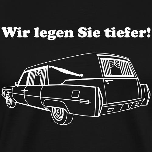Leichenwagen - Wir legen Sie tiefer - Männer Premium T-Shirt