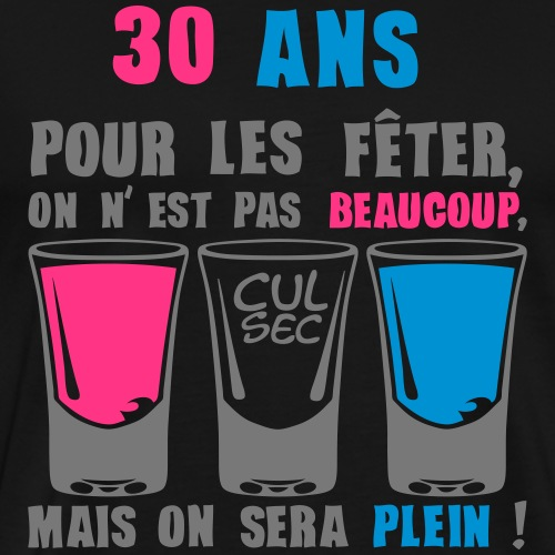 30 ans shooter alcool anniversaire plein - T-shirt Premium Homme
