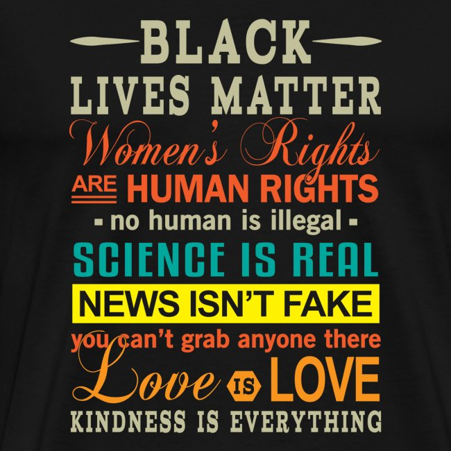 Black Lives Women`s Rights Kindness is Everything