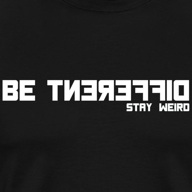 Be Different Stay Weird - Diskretes T-Shirt