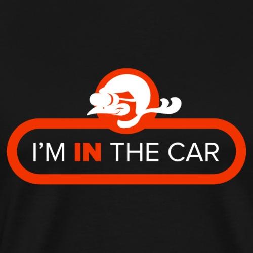 I'm in the car - Men's Premium T-Shirt