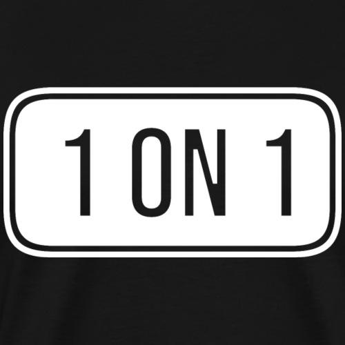 1 on 1 (Anmache Spaß Gay Humor Sex) - Männer Premium T-Shirt