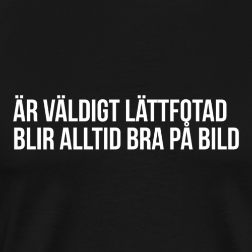 Lättfotad - Premium-T-shirt herr