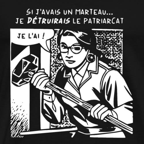 Si j'avais un marteau - T-shirt Premium Homme