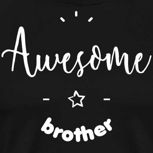 Awesome Brother - T-shirt Premium Homme