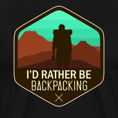 I'd Rather Be Backpacking - Männer Premium T-Shirt
