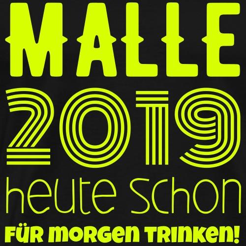 Heute schon Vorglühen für Malle / Gruppenshirt - Männer Premium T-Shirt