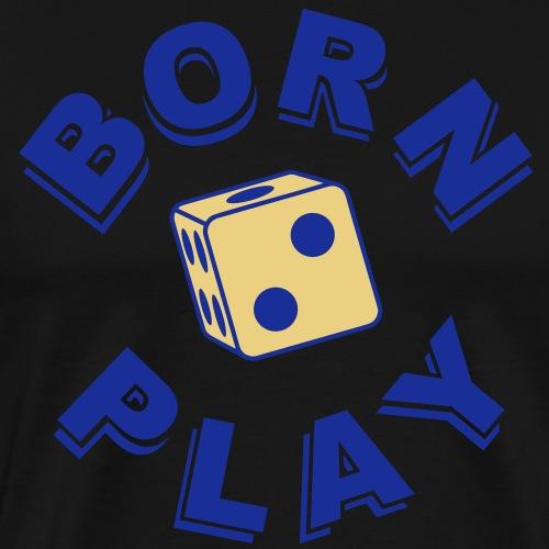 Born to Play - Männer Premium T-Shirt