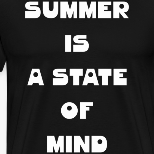 Summer is a state of mind - Männer Premium T-Shirt
