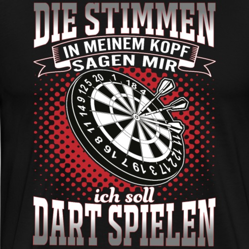 Ich soll Dart Spielen - Männer Premium T-Shirt