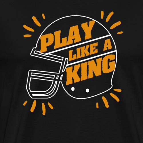 American Football Play Like A King - Männer Premium T-Shirt