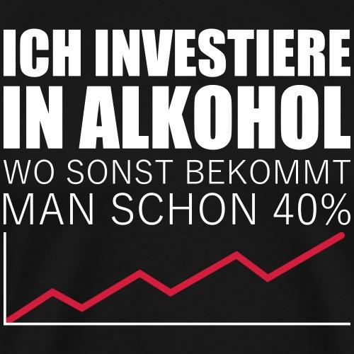 Ich investiere In Alkohol Saufen Promille Spruch - Männer Premium T-Shirt
