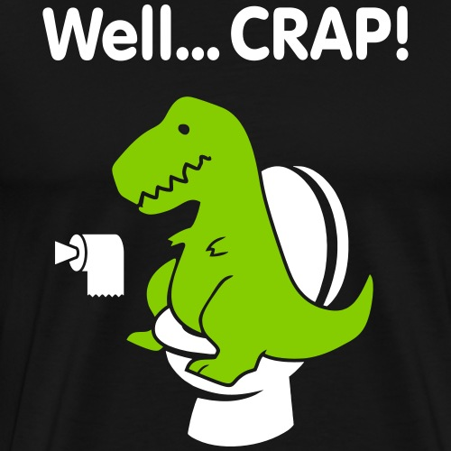 Well crap T-rex - Premium-T-shirt herr