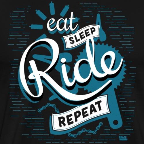 Eat Sleep Ride Repeat - Men's Premium T-Shirt