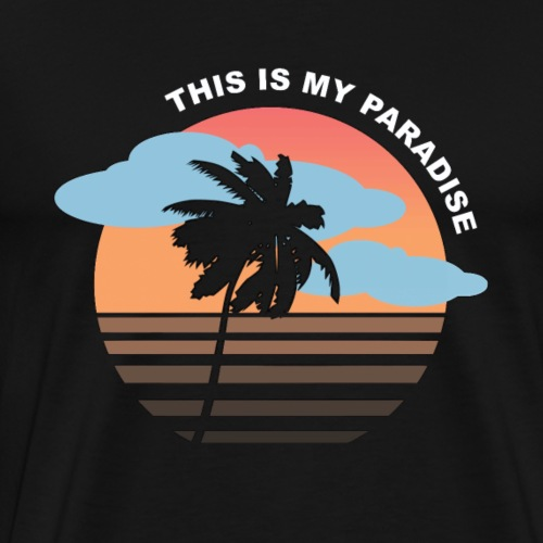 This is my paradise - Men's Premium T-Shirt