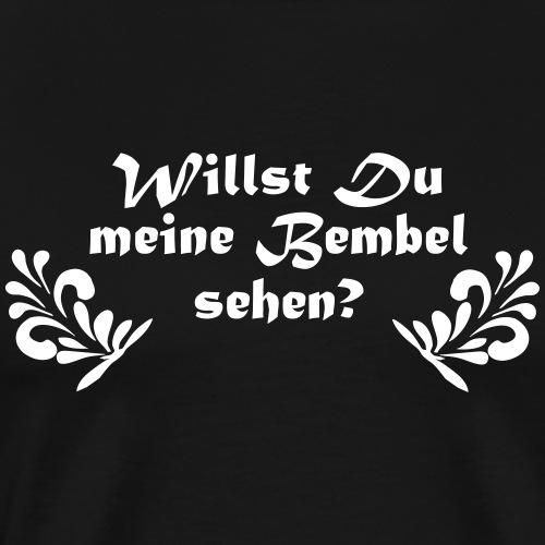 Willst Du meine Bembel sehen? | Bembeltown Design - Männer Premium T-Shirt