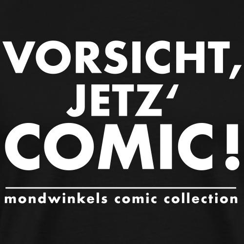 Vorsicht, Jetz' Comic! - Männer Premium T-Shirt