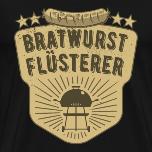 BRATWURST FLÜSTERER BBQ GRILLEN GRILL LUSTIG - Männer Premium T-Shirt