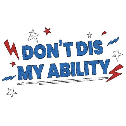 Don't Dis My Ability Blue - Maglietta Premium da uomo